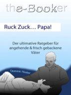 RUCK ZUCK? PAPA!