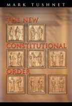 THE NEW CONSTITUTIONAL ORDER