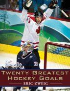 Twenty Greatest Hockey Goals (ebook)