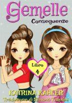 Gemelle Libro 4 Conseguenze (ebook)