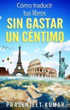 Cómo Traducir Tus Libros Sin Gastar Un Céntimo (ebook)