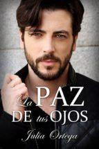 LA PAZ DE TUS OJOS (ebook)