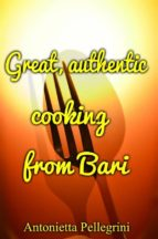 Great, Authentic Cooking From Bari (ebook)