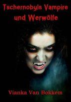 Tschernobyls Vampire Und Werwölfe (ebook)