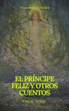 El príncipe feliz y otros cuentos (Prometheus Classics) (ebook)