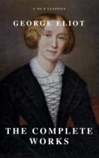 George Eliot  : The Complete Works (A to Z Classics) (ebook)