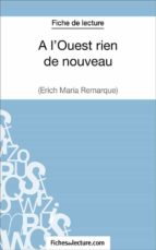 A l'Ouest rien de nouveau d'Erich Maria Remarque (Fiche de lecture) (ebook)