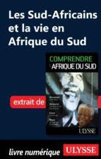 LES SUD-AFRICAINS ET LA VIE EN AFRIQUE DU SUD