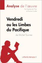 Vendredi ou les Limbes du Pacifique de Michel Tournier (Analyse de l'oeuvre) (ebook)