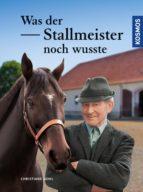 Was der Stallmeister noch wusste (ebook)