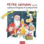 Peter Gaymann kocht - Weihnachtsgans & Zimtparfait (ebook)