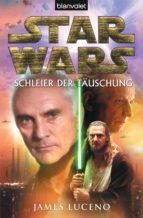 STAR WARS. SCHLEIER DER TÄUSCHUNG