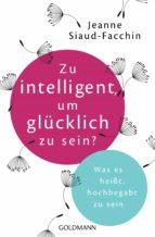 Zu intelligent, um glücklich zu sein? (ebook)
