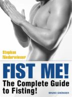 Fist Me! The Complete Guide to Fisting (ebook)