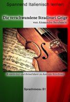 Die verschwundene Stradivari-Geige - Sprachkurs Italienisch-Deutsch B1 (ebook)