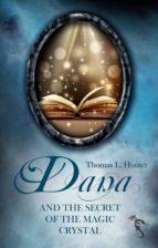 Dana and the Secret of the Magic Crystal (ebook)