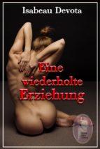 EINE WIEDERHOLTE ERZIEHUNG (BDSM)