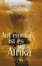 Auf einmal ist es Afrika (ebook)