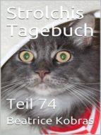 STROLCHIS TAGEBUCH (TEIL 74)