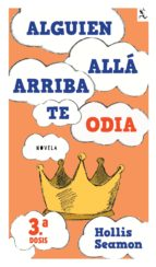Alguien Alla Arriba Te Odia (3a. dosis) (ebook)
