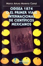 Odisea 1874 o el primer viaje internacional de científicos mexicanos (ebook)