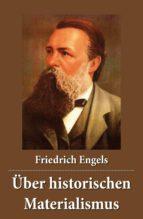 Über historischen Materialismus - Vollständige Ausgabe