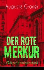 DER ROTE MERKUR (WIENER KRIMINALROMAN) - VOLLSTÄNDIGE AUSGABE
