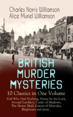 BRITISH MURDER MYSTERIES – 10 Classics in One Volume: Girl Who Had Nothing, House by the Lock, Second Latchkey, Castle of Shadows, The Motor Maid, Guests of Hercules, Brightener and more (ebook)