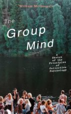 The Group Mind: A Sketch of the Principles of Collective Psychology (ebook)