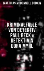 Kriminalfälle von Detektiv Paul Beck & Detektivin Dora Myrl (ebook)