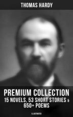 THOMAS HARDY Premium Collection: 15 Novels, 53 Short Stories & 650+ Poems (Illustrated) (ebook)