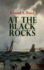 At the Black Rocks (Illustrated) (ebook)
