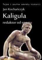 Kaligula - redaktor od sportu (ebook)