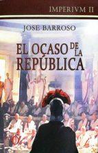 El ocaso de la República (ebook)