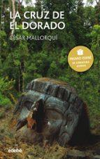La cruz de El Dorado - Premio EDEBÉ de literatura juvenil (ebook)