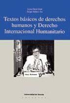 TEXTOS BÁSICOS DE DERECHOS HUMANOS Y DERECHO INTERNACIONAL HUMANITARIO