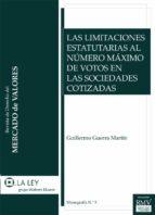 Las limitaciones estatutarias al número máximo de votos en las sociedades cotizadas (ebook)