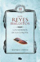 Los venenos de la corona (Los Reyes Malditos 3) (ebook)