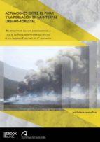 Actuaciones entre el pinar y la población en la interfaz urbano-forestal