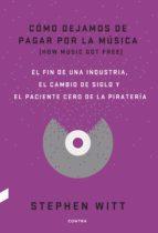 Cómo dejamos de pagar por la música (ebook)