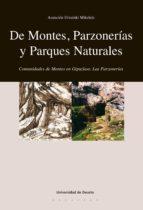 DE MONTES, PARZONERÍAS Y PARQUES NATURALES