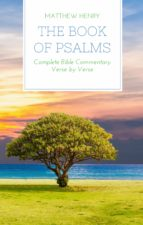 The Book of Psalms - Complete Bible Commentary Verse by Verse (ebook)