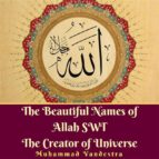 The Beautiful Names of Allah SWT The Creator of Universe (ebook)