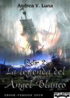 Eldir 2 - La Leyenda del Ángel Blanco (ebook)