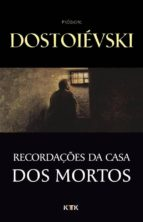 Fiódor Dostoiévski: Recordações da Casa dos Mortos (ebook)