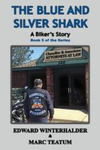 The Blue and Silver Shark: A Biker's Story (ebook)