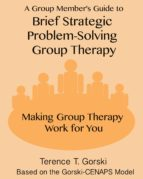 A Group Member's Guide to Brief Strategic Problem-Solving Group Therapy (ebook)