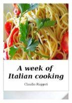 A Week Of Italian Cooking (ebook)