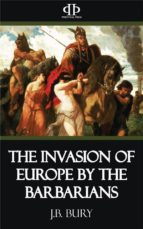 The Invasion of Europe by the Barbarians (ebook)