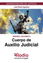 CUERPO DE AUXILIO JUDICIAL. TEMARIO. VOLUMEN 3